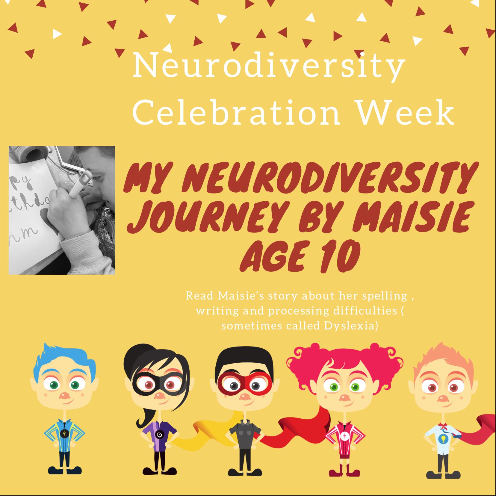 My Neurodiversity journey by Maisie age 10