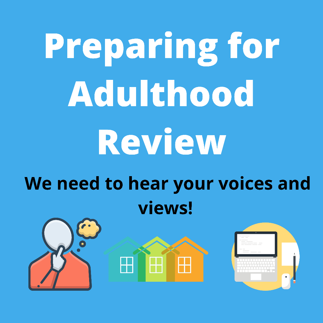 Preparing for Adulthood Review – We need your voices!